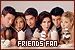 FRIENDS Fan